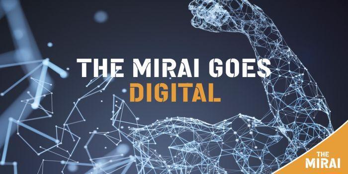 The Mirai goes digital